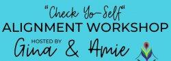 """Check Yoself"" Alignment Workshop"