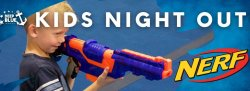 Ready, Aim, Fire! - Kid's Night Out